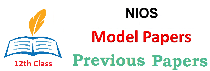 NIOS 11th & 12th Model Questions Papers 2019
